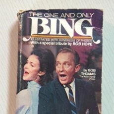 Cinéma: THE ONE AND ONLY BING · WITH A SPECIAL TRIBUTE BY BOB HOPE · BY BOB THOMAS · HUNDREDS OF PHOTOS. Lote 196043653