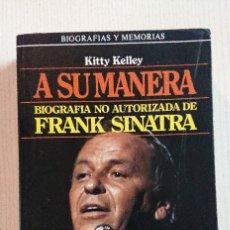 Cinema: FRANK SINATRA · BIOGRAFÍA NO AUTORIZADA · POR KITTY KELLEY · PLAZA & JANES BIOGRAFÍAS, 1987. Lote 196169996