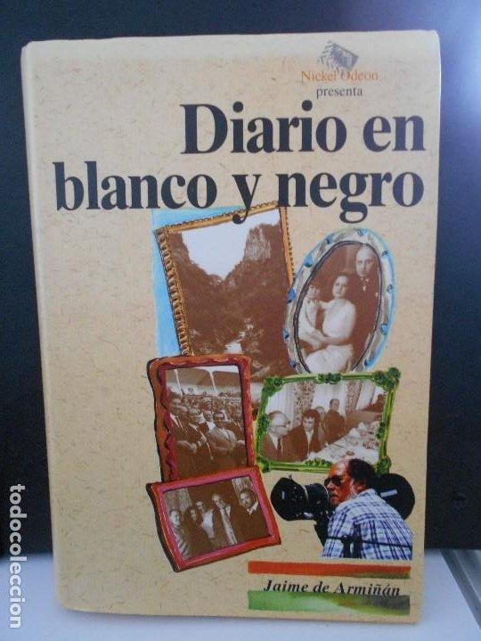 DIARIO EN BLANCO Y NEGRO. JAIME DE ARMIÑAN. NICKEL ODEON, 1ª EDICION 1994. TAPA DURA CON SOBRECUBIER (Cine - Biografías)