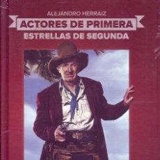 Cinéma: ACTORES DE PRIMERA, ESTRELLAS DE SEGUNDA. ALEJANDRO. HERRAIZ. MADRID. T&B, ED. 2011.. Lote 204490812