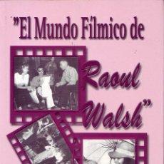 Cine: EL MUNDO FILMICO DE RAOUL WALSH. JUAN JULIO DE.ABAJO DE PABLOS. VALLADOLID: FANCY, 2000.. Lote 204546031