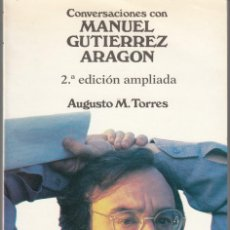 Cine: AUGUSTO M. TORRES. CONVERSACIONES CON MANUEL GUTIERREZ ARAGON. FUNDAMENTOS, MADRID 1992.. Lote 205048847