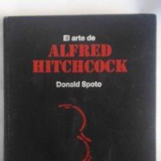 Cine: EL ARTE DE ALFRED HITCHCOCK DONALD SPOTO. Lote 205737766