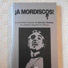 Cinema: A MORDISCOS. LA INCREIBLE HISTORIA DE GERMAN ROBLES, UN VAMPIRO ESPAÑOL EN MEXICO. SEMANA NEGRA, GIJ. Lote 209740261