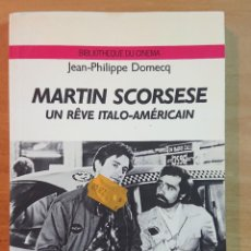 Cine: MARTIN SCORSESE · UN RÊVE ITALO-AMÉRICAIN · JEAN-PHILIPPE DOMECQ. Lote 210275612