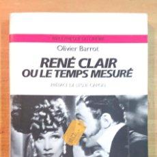 Cine: RENÉ CLAIR OU LE TEMPS MESURÉ · OLIVER BARROT · PRÉFACE DE LESLIE CARON. Lote 210277380