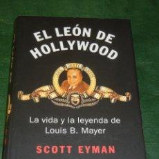 Cine: EL LEON DE HOLLYWOOD. VIDA Y LEYENDA DE LOUIS B.MAYER - SCOTT EYMAN - 2008. Lote 210710050