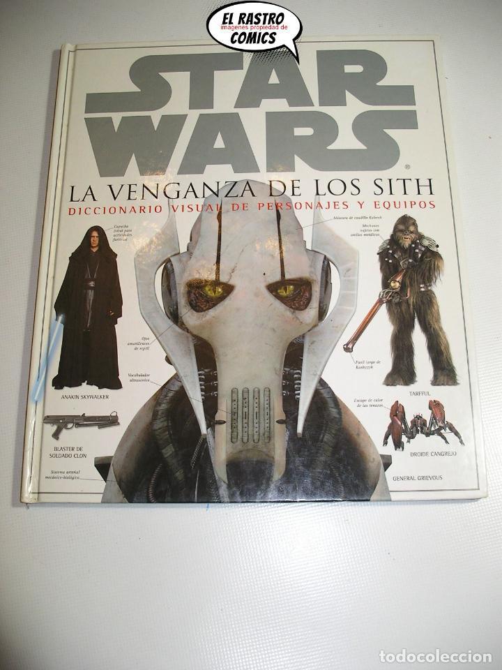 STAR WARS, LA VENGANZA DE LOS SITH, DICCIONARIO VISUAL DE PERSONAJES Y EQUIPOS, DK ED. B 2005, A7 (Cine - Biografías)