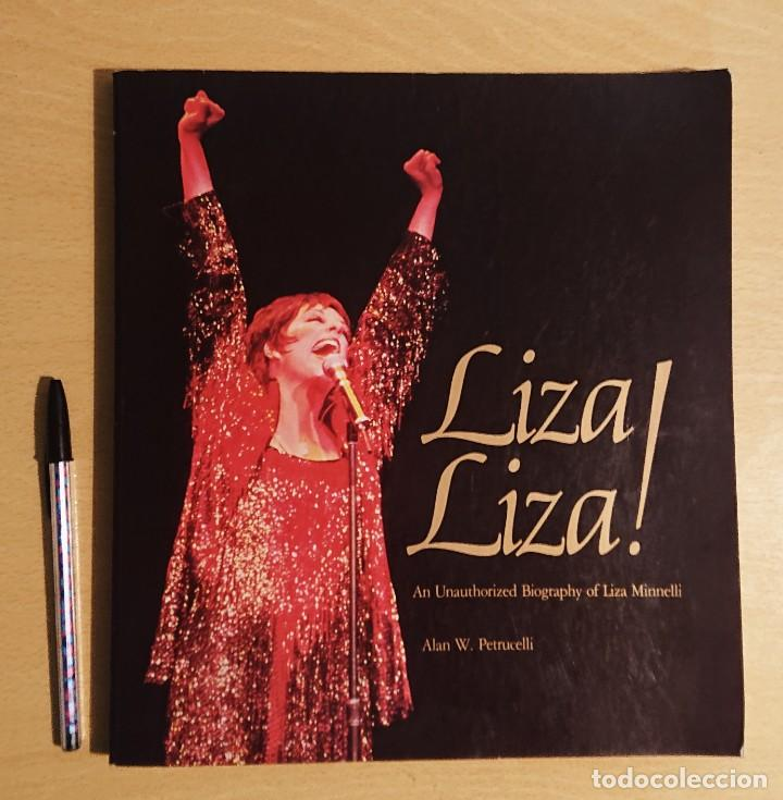 LIZA LIZA! AN UNAUTHORIZED BIOGRAPHY OF LIZA MINNELLI · BY ALAN W. PETRUCELLI (Cine - Biografías)