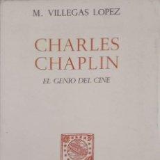 Cine: CHARLES CHAPLIN. EL GENIO DEL CINE [M. VILLEGAS LÓPEZ]. Lote 219197298