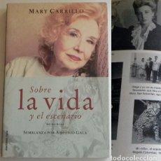 Cine: SOBRE LA VIDA Y EL ESCENARIO MEMORIAS DE MARY CARRILLO - LIBRO BIOGRAFÍA ACTRIZ ESPAÑOLA CINE TEATRO. Lote 221147035