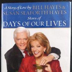 Cine: BILL HAYES / SUSAN SEAFORTH HAYES FIRMARON EL SEGUNDO LIBRO DE TAPA DURA IMPRESA '05 DAYS OF OUR LIV. Lote 222082605