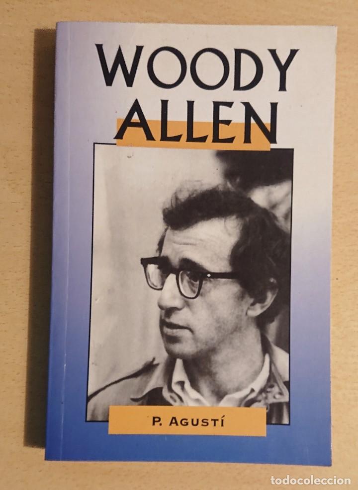 WOODY ALLEN · P DE AGUSTÍ · EDIMAT LIBROS 1998 (Cine - Biografías)