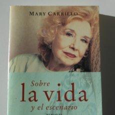 Cine: SOBRE LA VIDA Y EL ESCENARIO. MEMORIAS. MARY CARRILLO. SEMBLANZA POR ANTONIO GALA. MARTINEZ ROCA, 1ª. Lote 224347045
