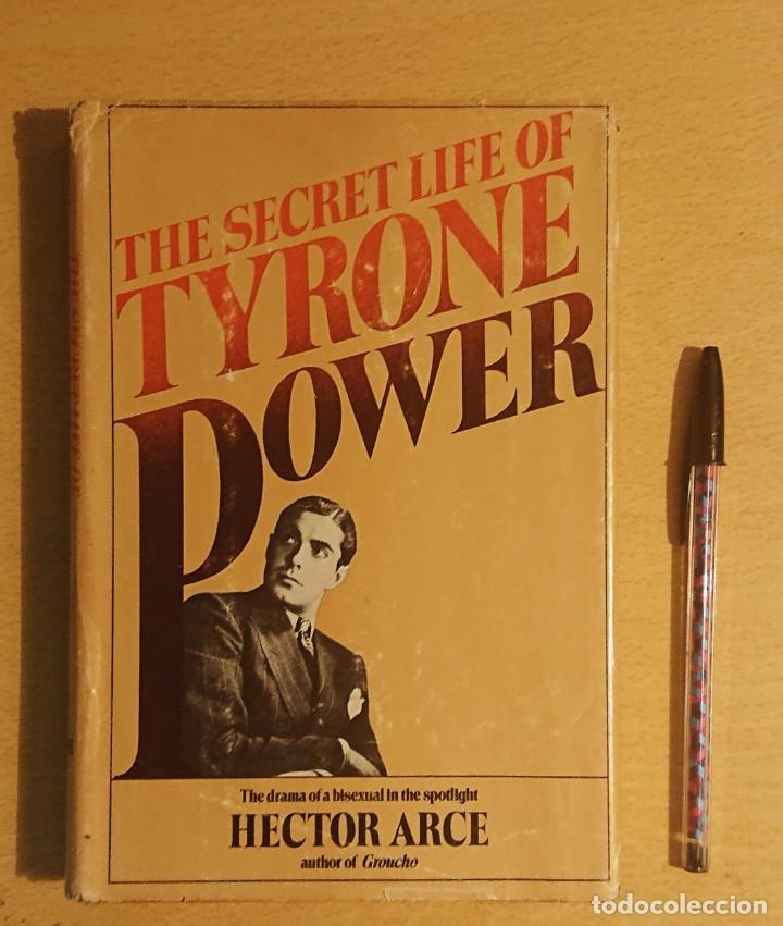 THE SECRET LIFE OF TYRONE POWER · BY HECTOR ARCE · WILLIAM MORROW AND COMPANY, NEW YORK, 1979 (Cine - Biografías)