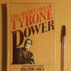 Cine: THE SECRET LIFE OF TYRONE POWER · BY HECTOR ARCE · WILLIAM MORROW AND COMPANY, NEW YORK, 1979. Lote 227056695