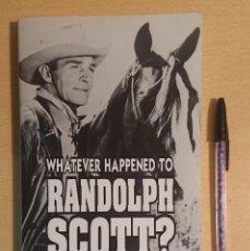 Cinema: WHAT HAPPENED TO RANDOLPH SCOTT? BY C. H. SCOTT · EMPIRE PUBLISHING 1994. Lote 228031393