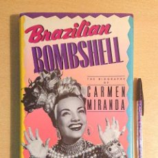 Cinéma: BRAZILIAN BOMBSHELL · THE BIOGRAPHY OF CARMEN MIRANDA · BY MARTHA GIL-MONTERO. Lote 228032590