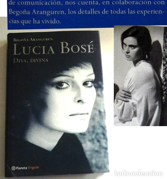 LUCÍA BOSÉ DIVA DIVINA - BIOGRAFÍA BEGOÑA ARANGUREN - MODELO ACTRIZ DE CINE ITALIANA LIBRO CON FOTOS (Cine - Biografías)