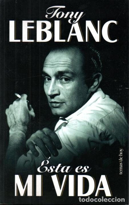 TONY LEBLANC :ESTA ES MI VIDA (TEMAS DE HOY, 1999) (Cine - Biografías)