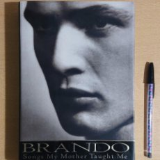Cine: BRANDO SONGS MY MOTHER TAUGHT ME BY MARLON BRANDO · WITH ROBERT LINDSEY · RANDOM HOUSE NEW YORK 1994. Lote 234097690