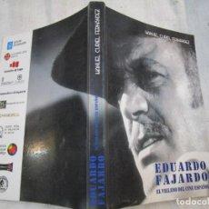 Cine: EDUARDO FAJARDO, EL VILLANO DEL CINE ESPAÑOL - MANUEL CURIEL - 214 PAG FILMOGRAFIA, DEDICADO + INFO. Lote 236826305