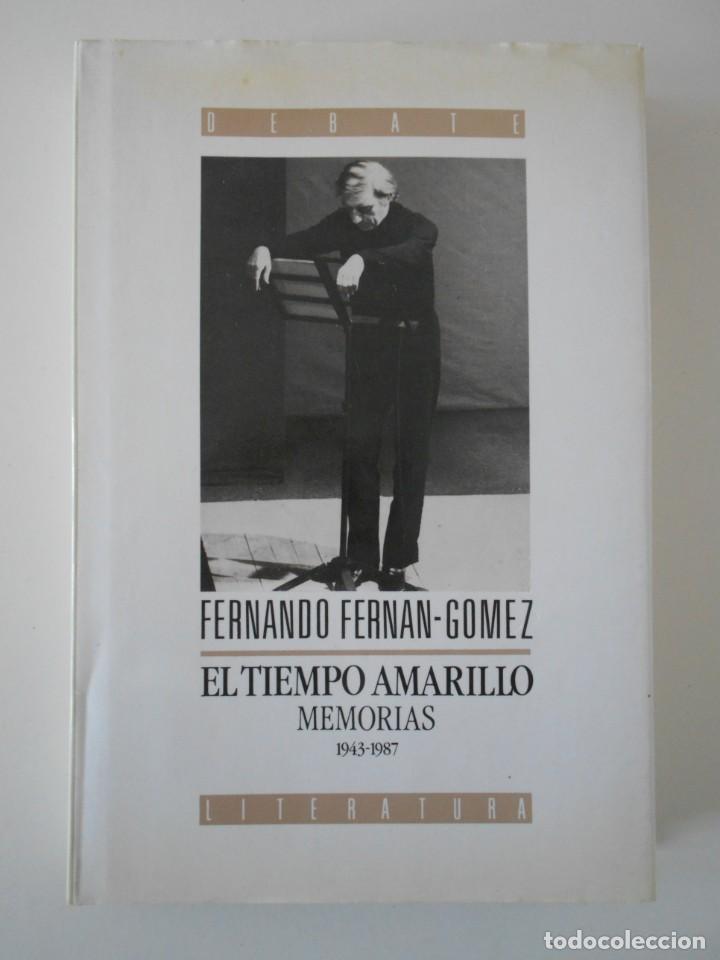 EL TIEMPO AMARILLO. MEMORIAS. VOLUMEN 2. 1943 - 1987. FERNANDO FERNAN-GOMEZ. TAPA DURA CON SOBRECUBI (Cine - Biografías)