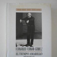 Cine: EL TIEMPO AMARILLO. MEMORIAS. VOLUMEN 2. 1943 - 1987. FERNANDO FERNAN-GOMEZ. TAPA DURA CON SOBRECUBI. Lote 243612870