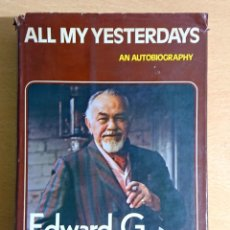 Cinema: ALL MY YESTERDAYS · AN AUTOBIOGRAPHY EDWARD G. ROBINSON WITH LEONARD SPIGELGASS 1973. Lote 253818655