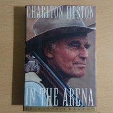 Cine: CHARLTON HESTON · IN THE ARENA · AN AUTOBIOGRAPY · SIMON & SCHUSTER, 1995. Lote 253837265