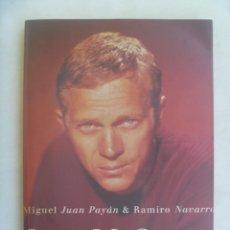 Cine: ENORME LIBRO : STEVE MCQUEEN , UN REBELDE EN HOLLYWOOD . POR M. JUAN PAYAN Y R. NAVARRO. 2004. Lote 261900780