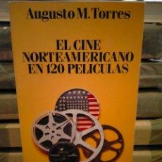 Cine: AUGUSTO M. TORRES. EL CINE NORTEAMERICANO EN 120 PELÍCULAS .ALIANZA EDITORIAL. Lote 262003735