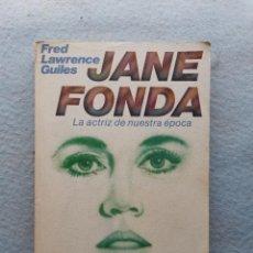 Cine: JANE FONDA. LA ACTRIZ DE NUESTRA ÉPOCA. FRED LAWRENCE GUILES. Lote 262548625