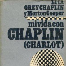 Cine: MI VIDA CON CHAPLIN (CHARLOT). LITA GREY CHAPLIN Y MORTON COOPER.. Lote 262692110