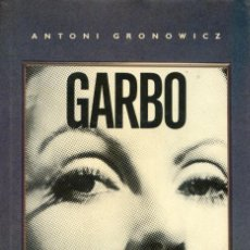 Cine: GARBO. SU HISTORIA. ANTONI GRONOWICZ.. Lote 262695765