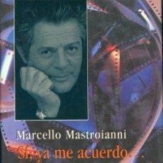 Cine: MARCELLO MASTROIANNI. SÍ, YA RECUERDO. MEMORIAS.. Lote 262698265