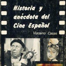 Cine: HISTORIA Y ANÉCDOTA DEL CINE ESPAÑOL. VIZCAINO CASAS.. Lote 262704035