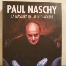 Cine: PAUL NASCHY, LA MÁSCARA DE JACINTO MOLINA - SU AUTOBIOGRAFÍA ESCRITA POR ÁNGEL AGUDO. Lote 267516679