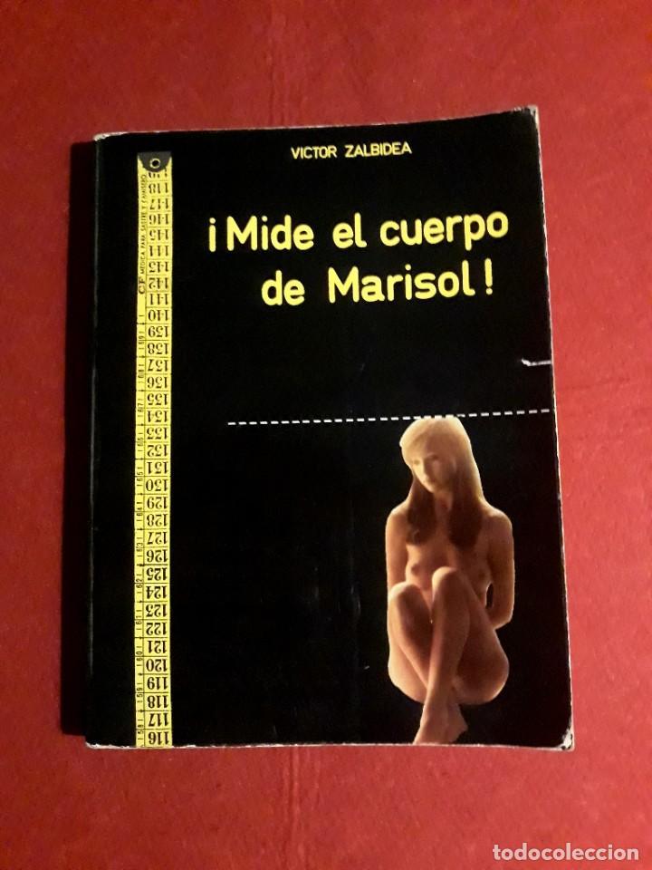 MIDE EL CUERPO DE MARISOL VICTOR ZALBIDEA AKAL EDITOR 1974 (Cine - Biografías)
