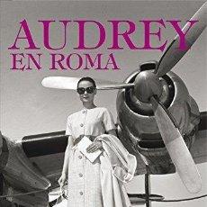 Cine: AUDREY EN ROMA. LUDOVICA DAMIANI, LUCA. DOTTI. BARCELONA. RANDOM HOUSE MOND. 2012.. Lote 289571923
