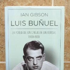 Cine: LUIS BUÑUEL-LA FORJA DE UN CINEASTA UNIVERSAL...1900-1938...IAN GIBSON... Lote 291422968