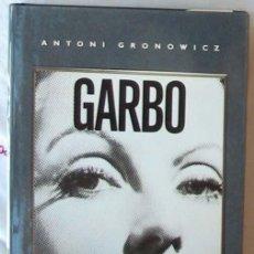 Cine: GARBO - SU HISTORIA - ANTONI GRONOWICZ - ED. GRIJALBO 1990 - VER INDICE. Lote 293259433