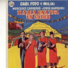 Cine: HABIA UNA VEZ UN CIRCO CON GABI, FOFO Y MILIKI. Lote 141871029