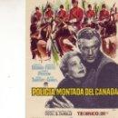 Cine: POLICIA MONTADA DEL CANADA- FOLLETO DE MANO EN EXCELENTE ESTADO. Lote 23465320