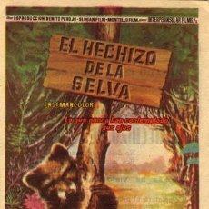 Cine: EL HECHIZO DE LA SELVA PROGRAMA SENCILLO INTERPENINSULAR CINE ESPAÑOL DOCUMENTAL. Lote 4589044