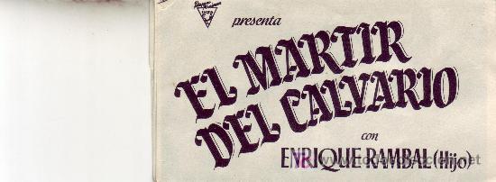 EL MARTIR DEL CALVARIO-DESPLEGABLE- CON PROPAGANDA (Cine - Folletos de Mano)