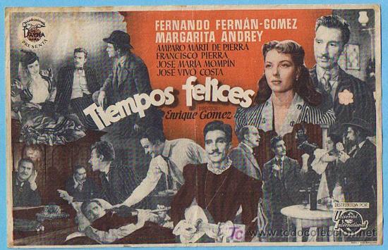 TIEMPOS FELICES. GRANDE. SIN CINE. FERNANDO FERNÁN GÓMEZ, MARGARITA ANDREY. ENRIQUE GÓMEZ (Cine - Folletos de Mano - Clásico Español)