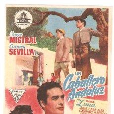 Cine: UN CABALLERO ANDALUZ PROGRAMA SENCILLO CIFESA CINE ESPAÑOL CARMEN SEVILLA JORGE MISTRAL A. Lote 7818567