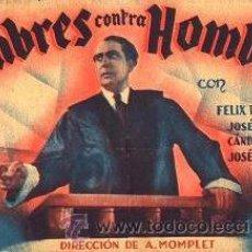 Cine: HOMBRES CONTRA HOMBRES (1937) - MUY RARO - PROGRAMA DOBLE - FÉLIX DE POMÉS - DIRECTOR: A. MOMPLET. Lote 27050999