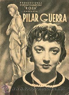 PILAR GUERRA (1941) - PROGRAMA DOBLE - PILARÍN RUSTE - MANUEL DE MELERO - DIRECTOR: FÉLIX DE POMÉS (Cine - Folletos de Mano - Bélicas)
